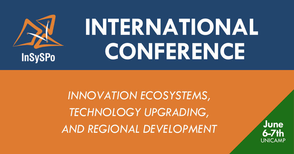 Innovation Ecosystems, Technology Upgrading, and Regional Development, June 6-7 (UNICAMP campus)